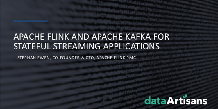 Apache Flink and Apache Kafka for Stateful Streaming Applications