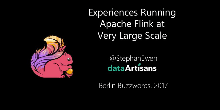 Experiences running Flink at Very Large Scale