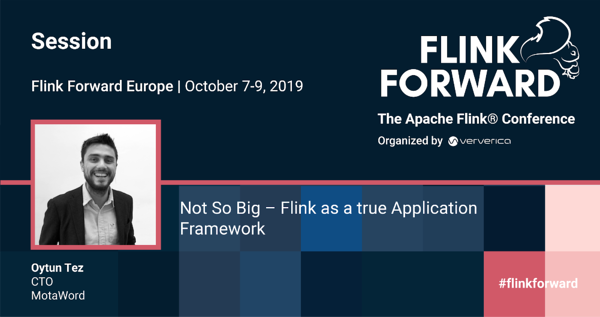 FFEU19-Not so big-Flink as a true application framework