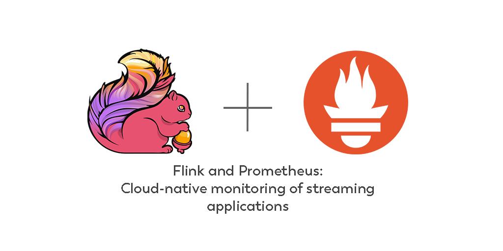 Apache Flink, Prometheus, Open Source, Monitoring, Stream Processing, Cloud Native Foundation, Kubernetes, Apache Software Foundation