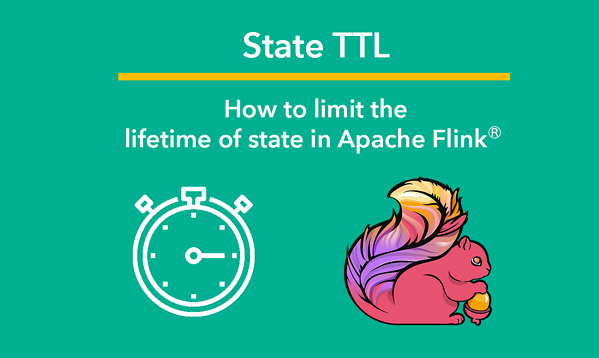 time to live, state TTL, TTL, Flink state