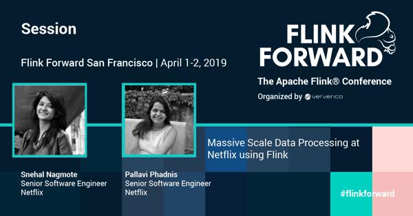 Flink Forward San Francisco 2019, Speakers, Technology event, Netflix Engineering