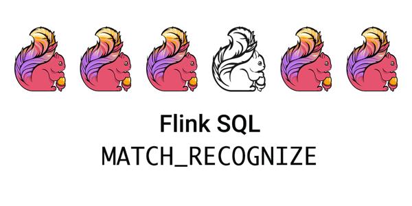 Apache Flink, MATCH_RECOGNIZE, Flink SQL, stream processing, data processing