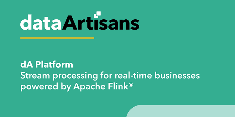 dA Platform: Stream Processing for Real-Time Businesses, Powered by Apache Flink