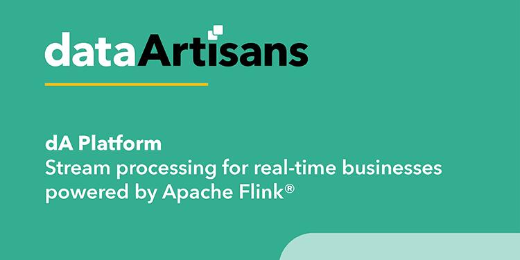 dA Platform: Stream Processing for Real-Time Businesses, Powered by Apache Flink